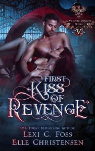 First Kiss of Revenge by Lexi C. Foss