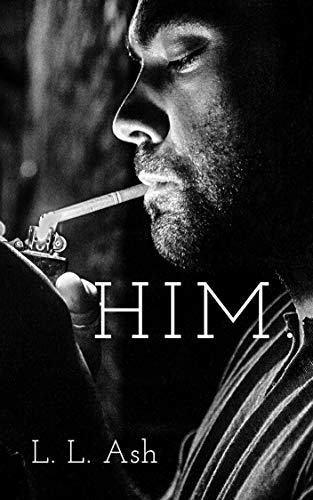 HIM. by L. L. Ash
