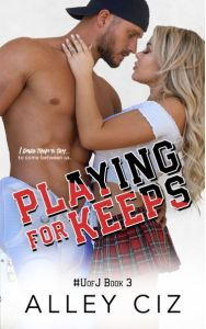 Playing For Keeps by Alley Ciz