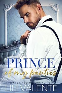 Prince of my Panties by Lili Valente