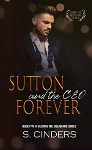 Sutton and the CEO Forever by S. Cinders