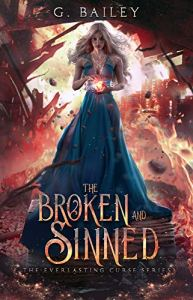 The Broken And Sinned by G. Bailey