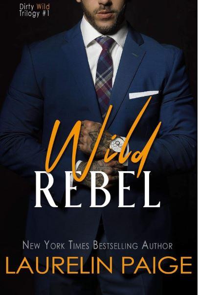 Wild Rebel by Laurelin Paige