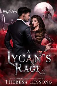 A Lycan's Rage by Theresa Hissong
