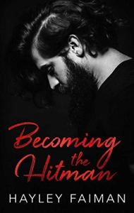 Becoming the Hitman by Hayley Faiman