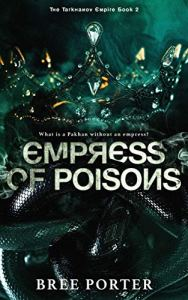 Empress of Poisons by Bree Porter