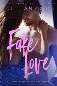 Fake Love by Jillian Dodd