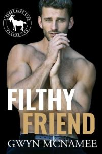 Filthy Friend by Gwyn McNamee