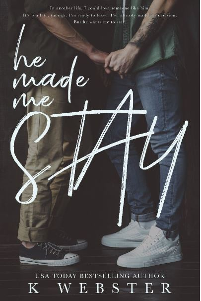 He Made Me Stay by K Webster