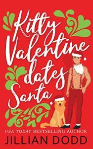 Kitty Valentine Dates Santa by Jillian Dodd