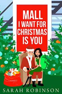 Mall I Want for Christmas is You by Sarah Robinson