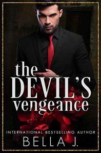 The Devil's Vengeance by Bella J