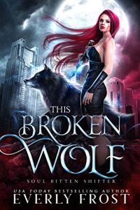 This Broken Wolf by Everly Frost