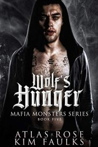 Wolf's Hunger by Atlas Rose