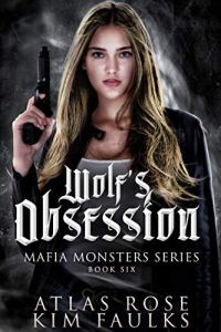 Wolf's Obsession by Atlas Rose