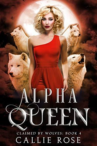 Alpha Queen by Callie Rose