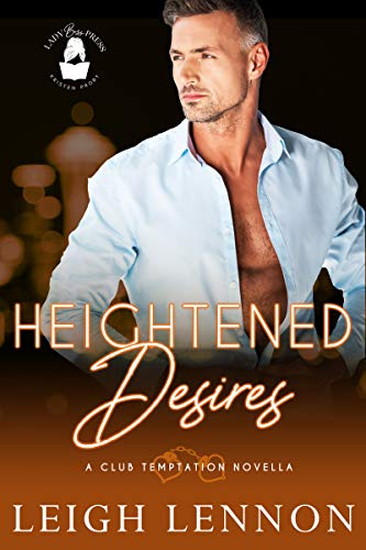 Heightened Desires by Leigh Lennon