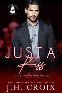 Just A Kiss by J. H. Croix