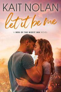 Let It Be Me by Kait Nolan