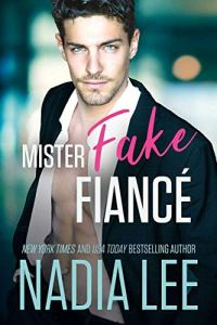 Mister Fake Fiance by Nadia Lee