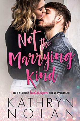 Not the Marrying Kind by Kathryn Nolan