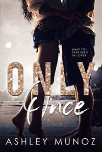 Only Once by Ashley Munoz