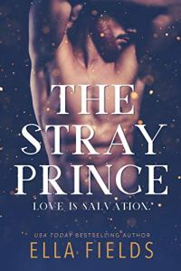The Stray Prince by Ella Fields