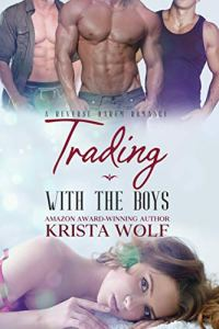 Trading with the Boys by Krista Wolf