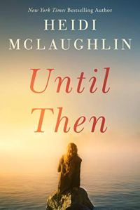 Until Then by Heidi McLaughlin