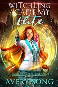 Witchling Academy Elite: Year One by Avery Song