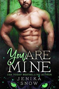 You Are Mine by Jenika Snow