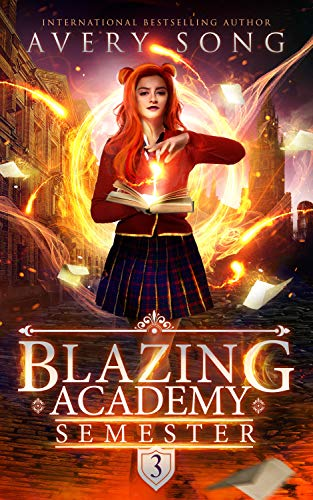 Blazing Academy: Semester Three by Avery Song