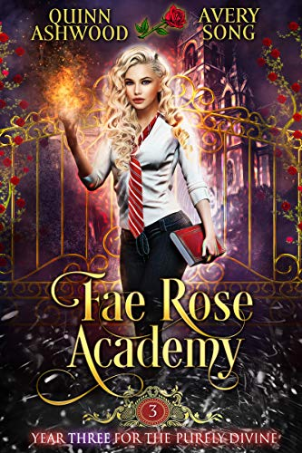 Fae Rose Academy: Year Three by Avery Song