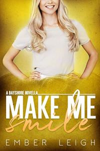 Make Me Smile by Ember Leigh