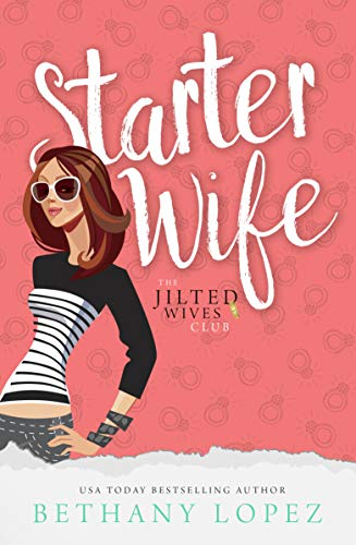Starter Wife by Bethany Lopez