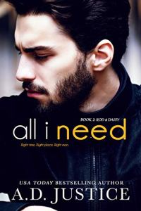 All I Need by A.D. Justice