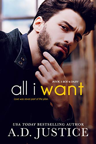 All I Want by A.D. Justice