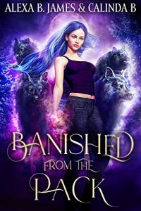 Banished From the Pack by Alexa B. James