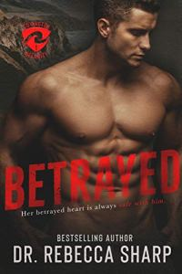 Betrayed by Dr. Rebecca Sharp
