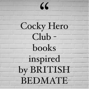 Cocky Hero Club - books inspired by British Bedmate