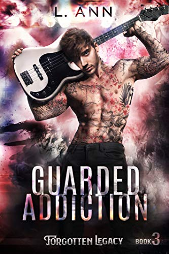 Guarded Addiction by L. Ann