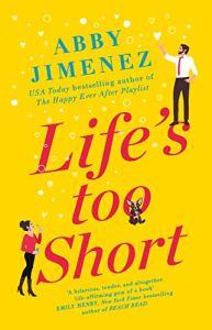 Life's Too Short by Abby Jimenez