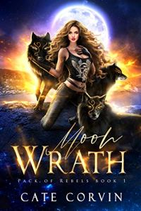 Moon Wrath by Cate Corvin