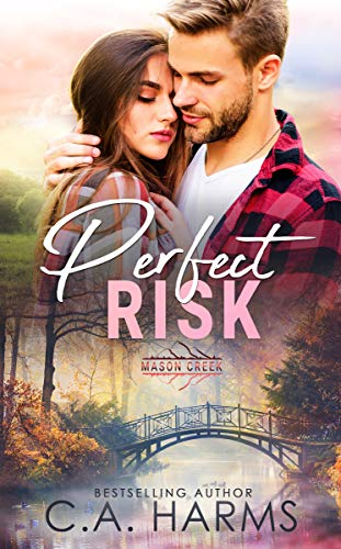 Perfect Risk by C.A. Harms