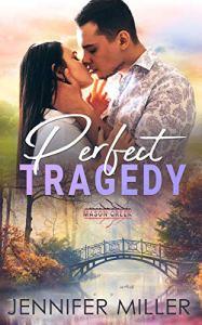 Perfect Tragedy by Jennifer Miller