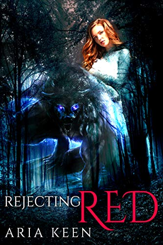 Rejecting Red by Aria Keen