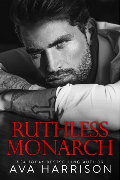 Ruthless Monarch by Ava Harrison