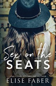 Sex On The Seats by Elise Faber