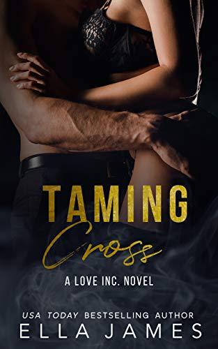 Taming Cross by Ella James