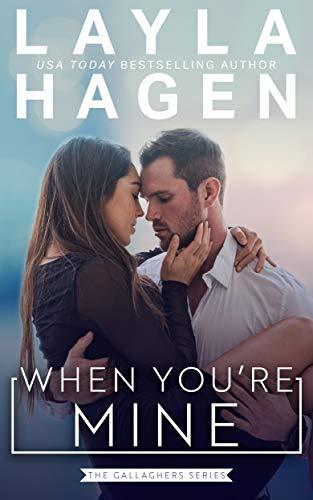 When You're Mine by Layla Hagen
